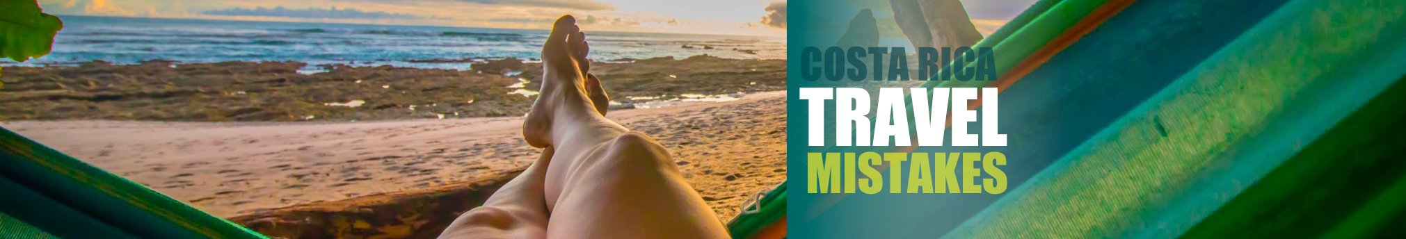 Most Common Costa Rica Travel Mistakes